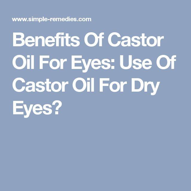 Benefits Of Castor Oil For Eyes: Use Of Castor Oil For Dry Eyes?
