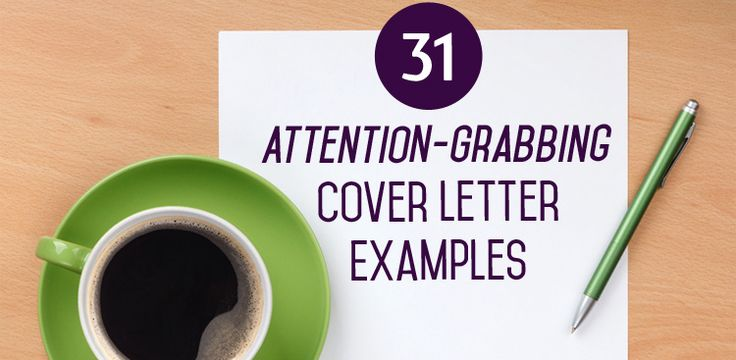 "31 Attention-Grabbing Cover Letter Examples: Scrap ""Dear Sir or Madam,"" and try one of these..."