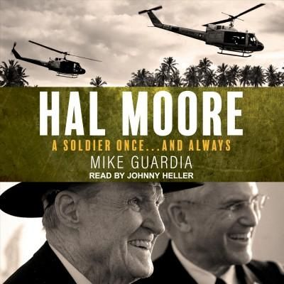 Hal Moore: A Soldier Once and Always
