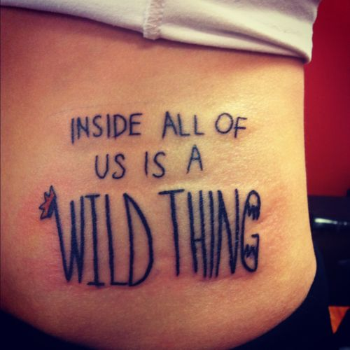 where the wild things are quote tattoo images galleries with a bite. Black Bedroom Furniture Sets. Home Design Ideas