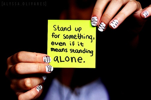 Even when there is no one of the earth to stand with us, Christ is still standing by our side there. So don't be afraid to stand alone on the earth, the reward for doing the right thing is eternal. :)