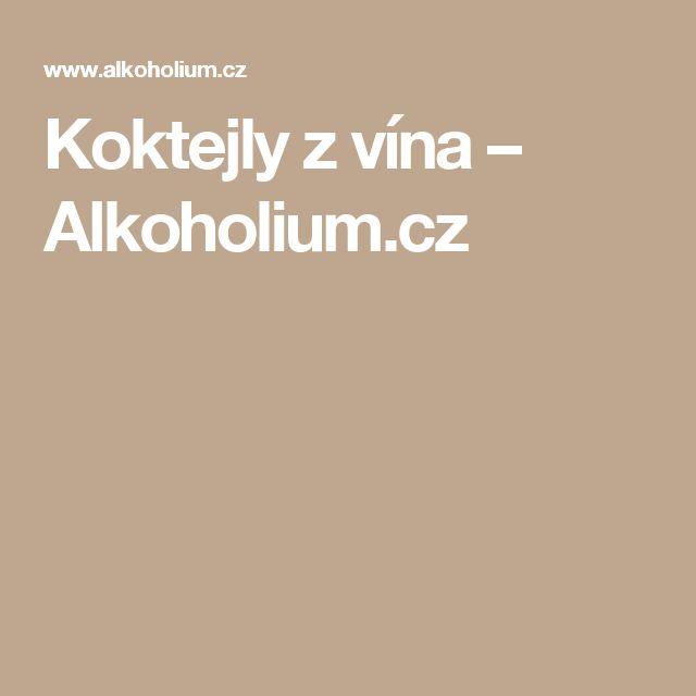 Koktejly z vína – Alkoholium.cz