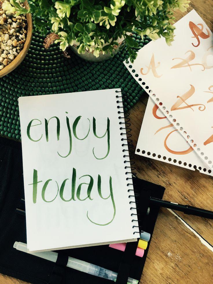 'Enjoy today' Calligraphy