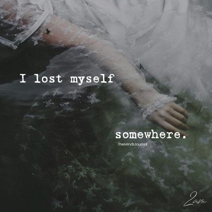 I Lost Myself - https://themindsjournal.com/i-lost-myself/