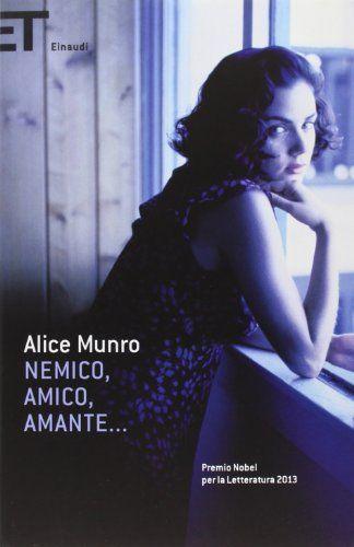 Nemico, amico, amante... di Alice Munro