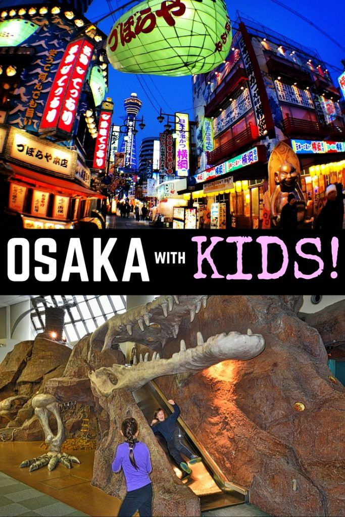 Things to do in Osaka with Kids: Japan Family Travel