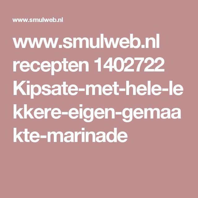 www.smulweb.nl recepten 1402722 Kipsate-met-hele-lekkere-eigen-gemaakte-marinade