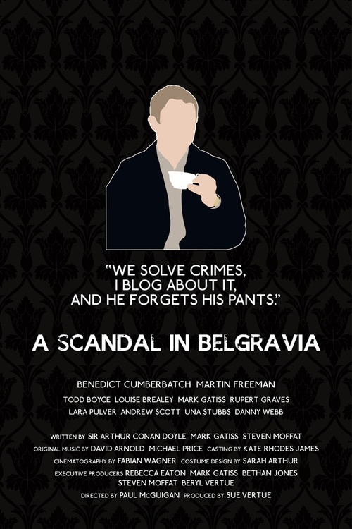 A Scandal in Belgravia Watson poster http://www.etsy.com/listing/119006657/a-scandal-in-belgravia-alternative?ref=v1_other_2