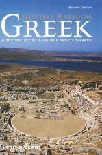 USED (VG) Greek: A History of the Language and its Speakers by Geoffrey Horrocks