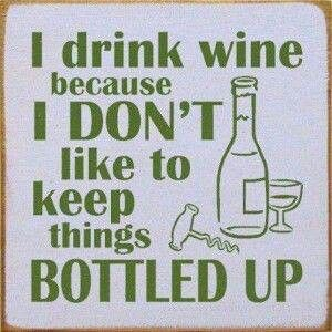 It's good to get things out.. Into a glass.