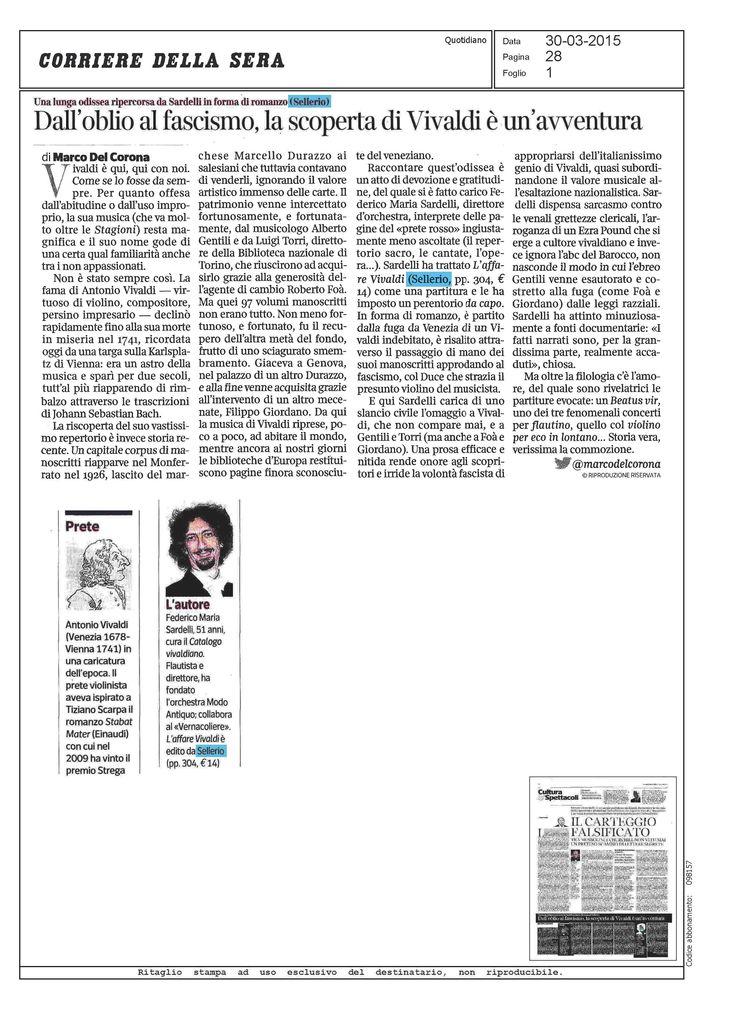 Sul Corriere della Sera una bella recensione del libro di Federico Maria Sardelli 'L'affare Vivaldi' firmata da Marco Del Corona.