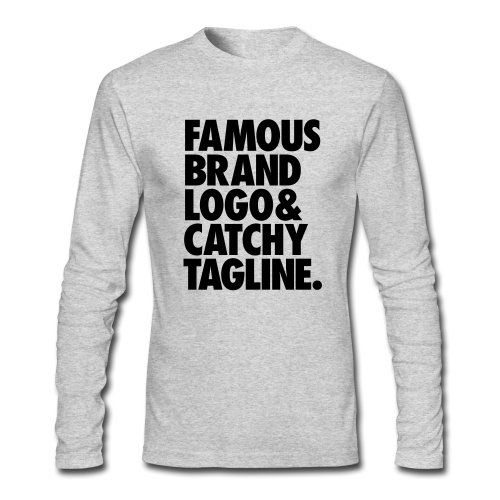 """""""Famous brand logo and catchy tagline"""" Long Sleeve T-Shirt. Available in more colors."""