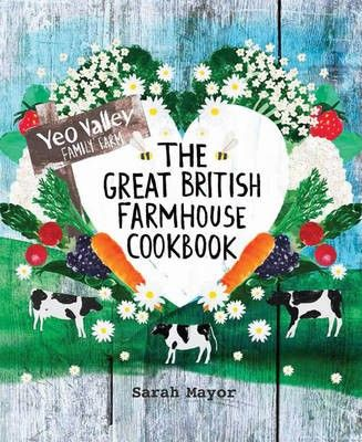 The Great British Farmhouse Cookbook by Sarah Mayor (searchable index of recipes)