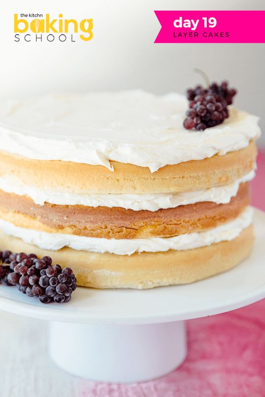 Baking School Day 19: Layer Cakes — The Kitchn's Baking School