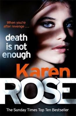 Death Is Not Enough by Karen Rose | Angus & Robertson Bookworld | Books - 9781472244062