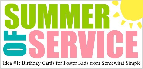 Summer of Service.  Ideas for keeping kids busy during the summer by helping others.  Great idea!!: Foster Kids, For Kids, Birthday Cards, Projects Ideas, Summer Fun, Community Service, Service Ideas, Service Projects, Summer Ideas
