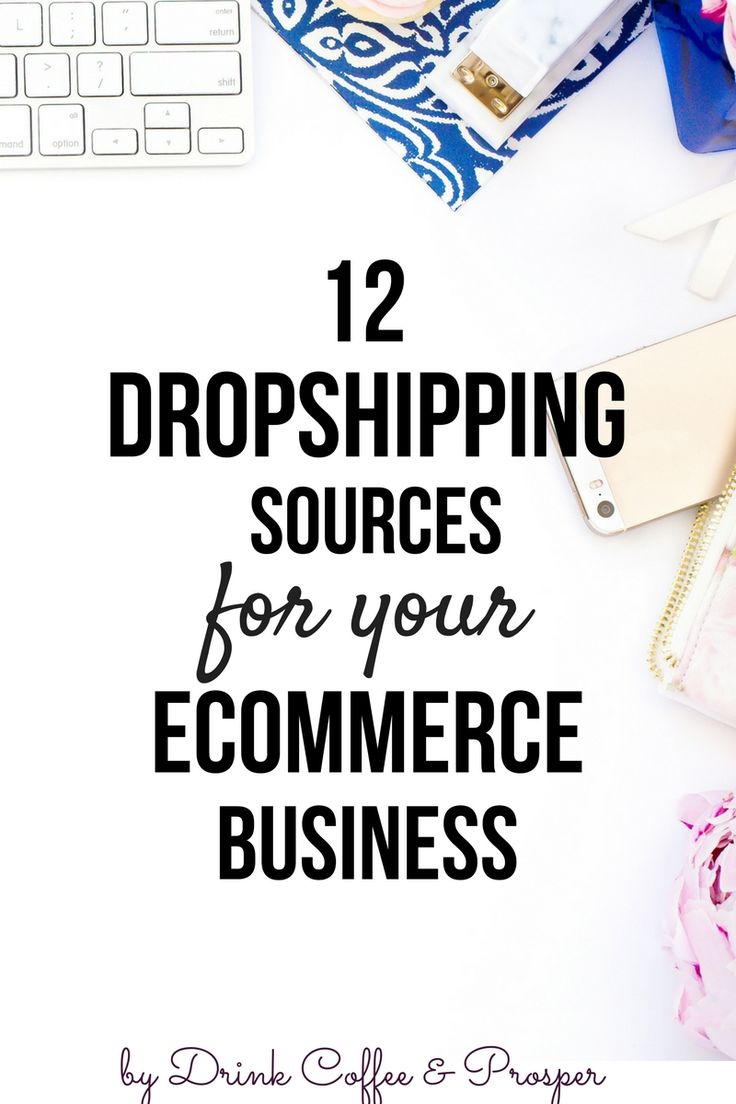 Dropshipping for beginners: Here's a Super List of 12 dropshipping sources for your ecommerce business. Pin now, read later!
