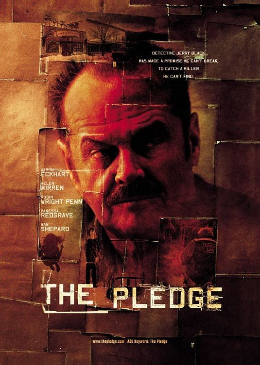 "The Pledge (2001) tagline: ""Detective Jerry Black has made a promise he can't break, to catch a killer he can't find."""