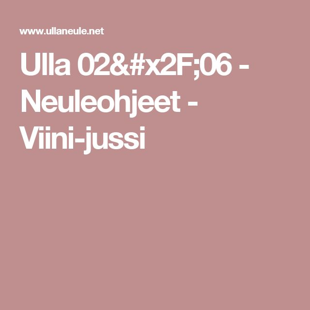 Ulla 02/06 - Neuleohjeet - Viini-jussi
