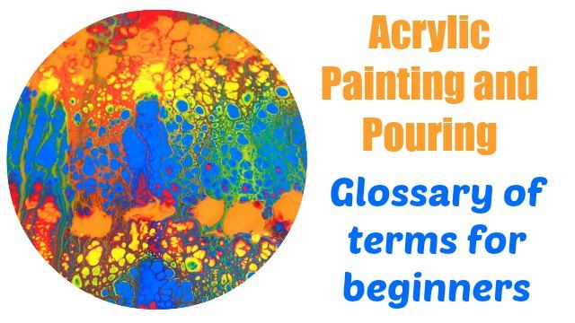 Acrylic Pouring Terms For Beginners Glossary