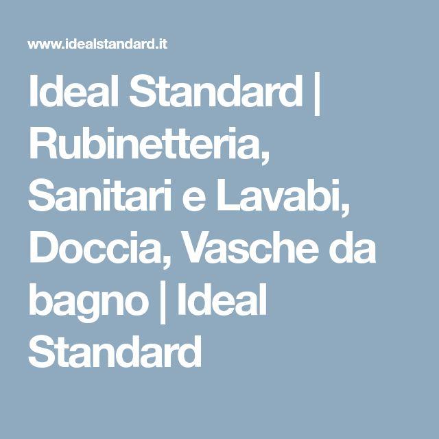 Ideal Standard   Rubinetteria, Sanitari e Lavabi, Doccia, Vasche da bagno   Ideal Standard