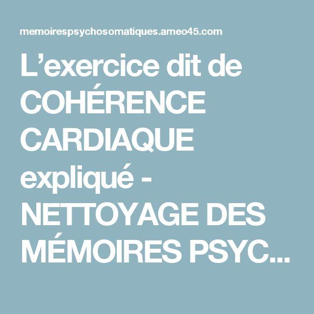 L'exercice dit de COHÉRENCE CARDIAQUE expliqué - NETTOYAGE DES MÉMOIRES PSYCHOSOMATIQUES
