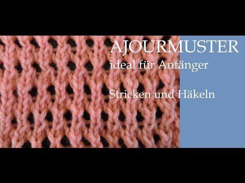 Strickmuster *AJOURMUSTER * ideal fuer Anfaenger - YouTube