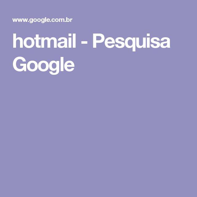 hotmail - Pesquisa Google