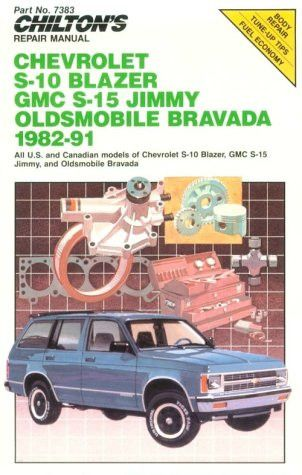 Chilton's Repair Manual: Chevy S-10 Blazer, GMC S-15 Jimmy Olds Bravada, 1982-91 (Chilton's Repair Manual (Model Specific))