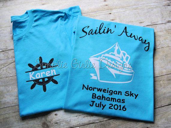 Sailin' Away custom cruise t-shirts. You by SimplieGirlieDesigns