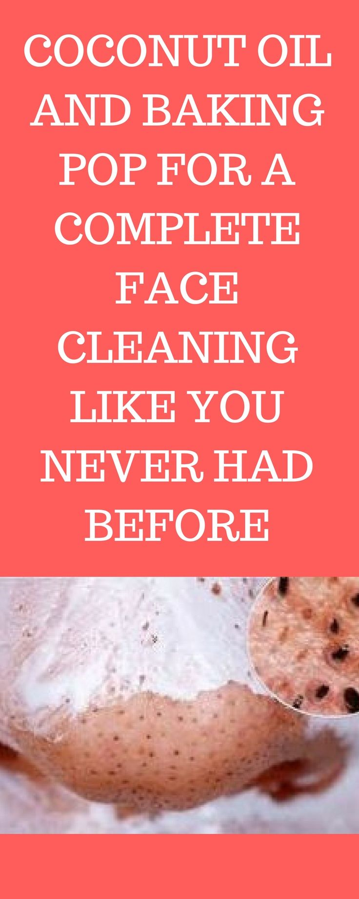 COCONUT OIL AND BAKING POP FOR A COMPLETE FACE CLEANING LIKE YOU NEVER HAD BEFORE