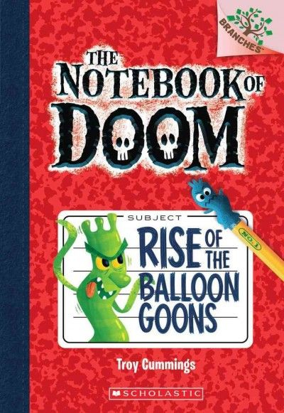 Series: The Notebook of Doom: #1 Rise of the Balloon Goons. By Troy Cummings.