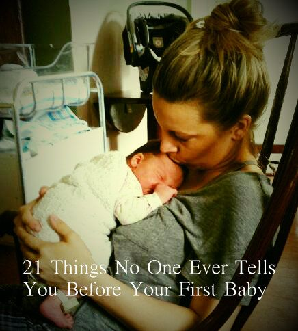 Framing Cali: 21 Things That No One Ever Tells You Before Your First Baby...Wish I had this list before I gave birth!