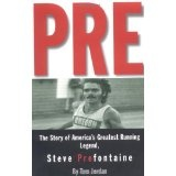 Pre: The Story of America's Greatest Running Legend, Steve Prefontaine (Paperback)By Tom Jordan