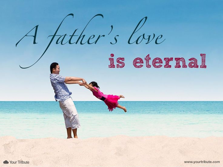 Quote | A father's love is eternal. #lossoffather #quotes #grief