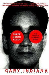 Three Month Fever: The Andrew Cunanan Story: Gary Indiana: 9780060931124: Amazon.com: Books