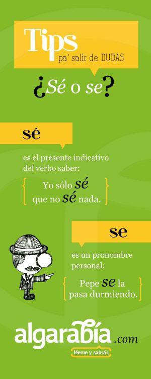 Consejos para salir de dudas: uso 'SÉ' vs 'SE' (ejemplo del uso del acento gráfico como símbolo diacrítico: para no confundir 2 palabras que se parecen por la forma pero significan cosas distintas.                                                                                                                                                      Más