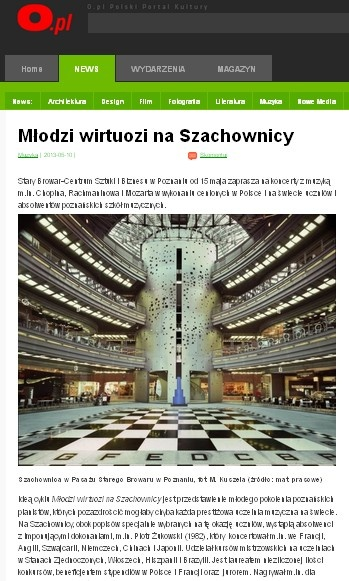 Młodzi wirtuozi na Szachownicy: http://news.o.pl/2013/05/10/mlodzi-wirtuozi-na-szachownicy-stary-browar-poznan/