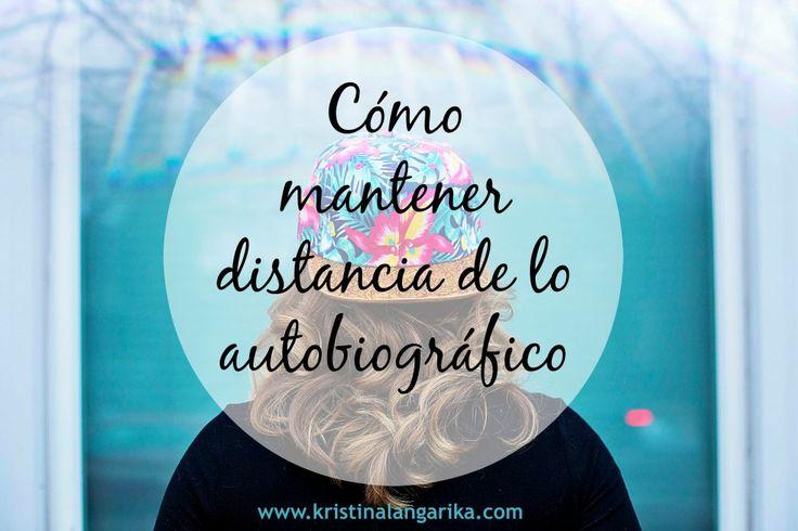 kristina-g-langarika-escritura-creativa-distancia-de-lo-autobiografico