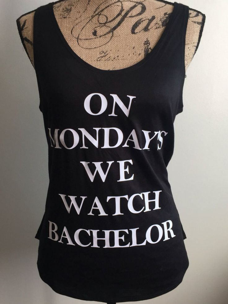 The Bachelor Show, On Monday's we watch Bachelor, The Bachelor, Monday's by LJCustomDesigns1 on Etsy
