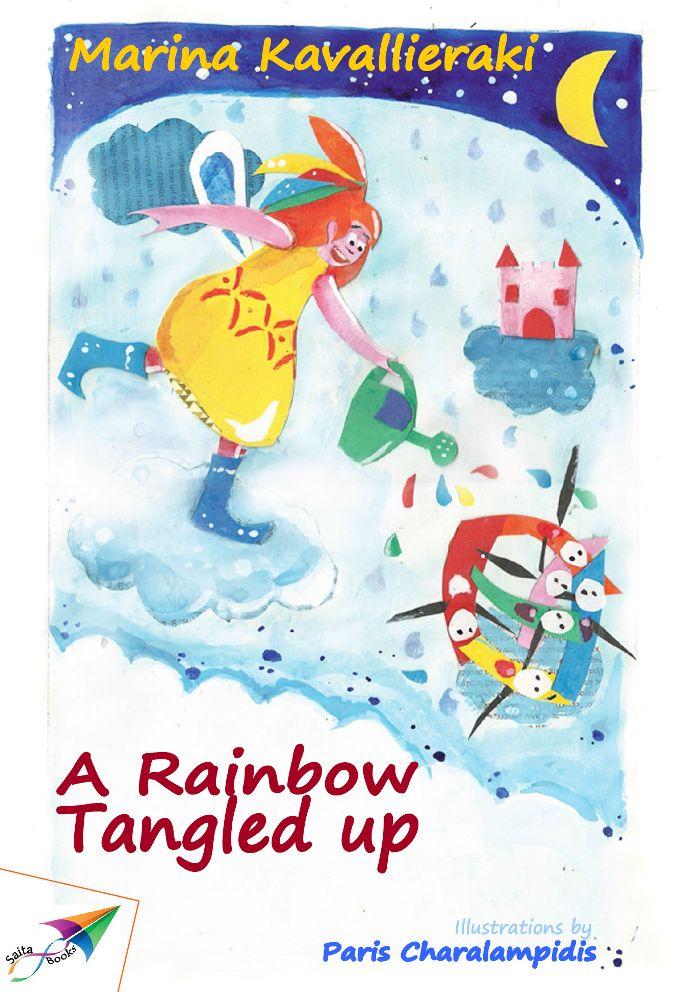 A Rainbow Tangled up, Marina Kavallieraki, Illustrations: Paris Charalampidis, Translation from Greek: Anastasia Vitou, Saita publications, May 2014, ISBN: 978-618-5040-74-1 Download it for free at: www.saitabooks.eu/2014/05/ebook.95.html