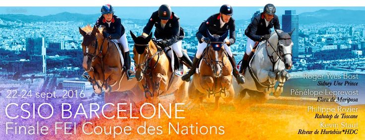 l'équipe de France 2016 | @Furusiyya FEI_Global Nations Cup Jumping - CSIO de Barcelone 2016