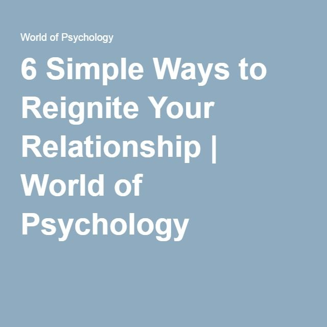 6 Simple Ways to Reignite Your Relationship | World of Psychology