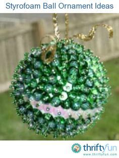 This is a guide about Styrofoam ball ornament ideas. Styrofoam balls are used in making beautiful ornaments.