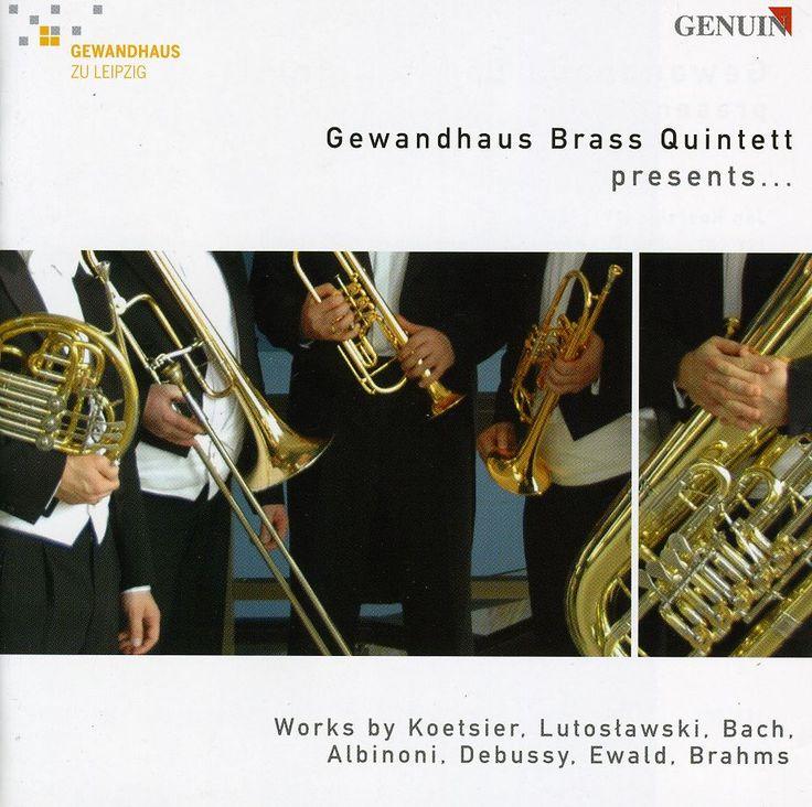 Gewandhaus Brass Quintet - Gewandhaus Brass Quintet Presents…