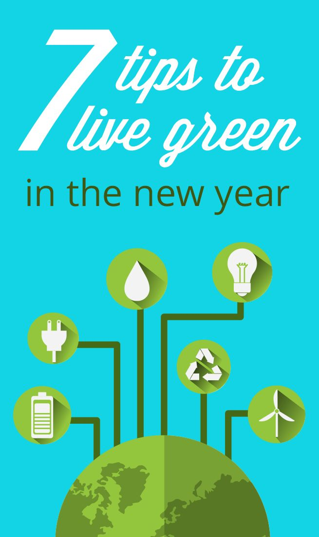 No matter what your New Year's Resolution is, these simple green tips will help you live more sustainably in the coming year, and beyond!