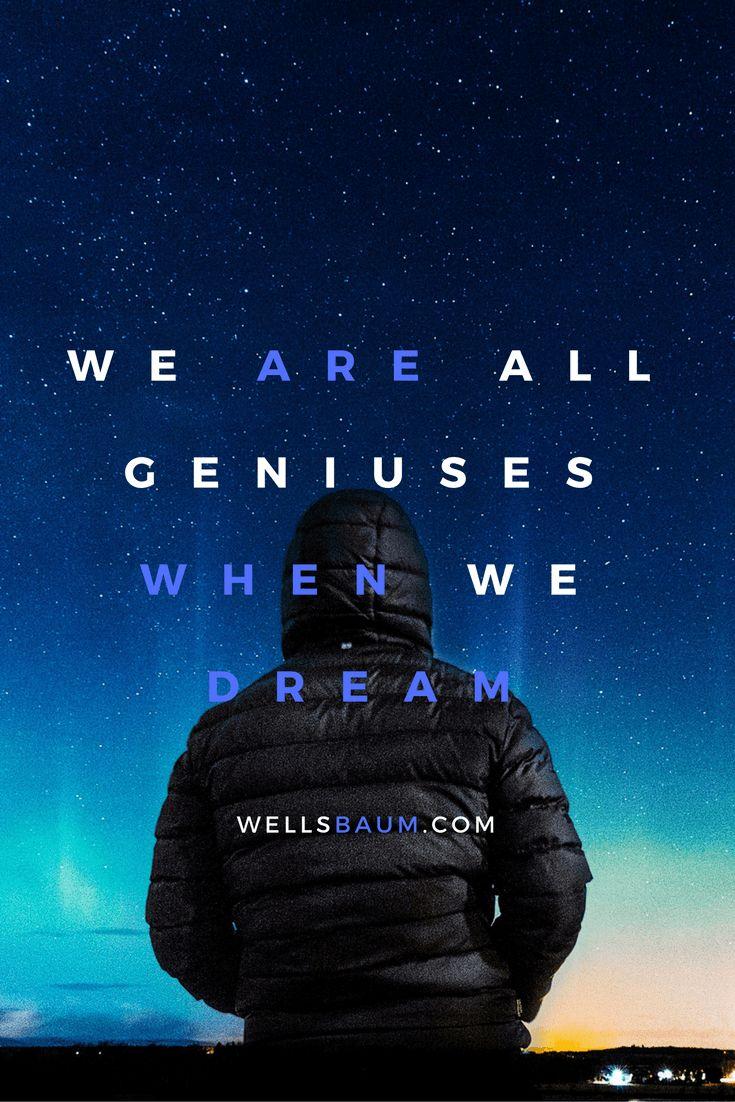 """""""We are all geniuses when we dream."""" — Emil Cioran"""