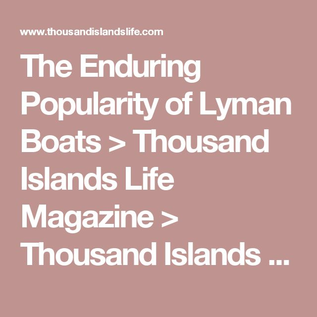 The Enduring Popularity of Lyman Boats > Thousand Islands Life Magazine > Thousand Islands Life Magazine All Archives