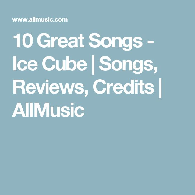 10 Great Songs - Ice Cube | Songs, Reviews, Credits | AllMusic