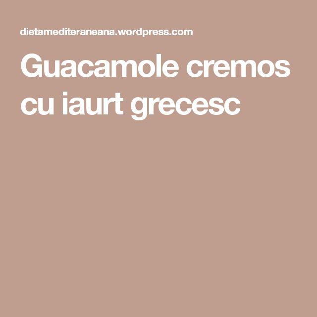 Guacamole cremos cu iaurt grecesc